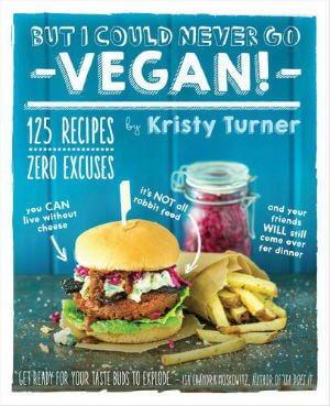 but-i-could-never-go-vegan-125-recipes-that-prove-you-can-live-without-cheese