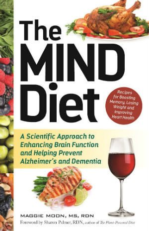the-mind-diet-a-scientific-approach-to-enhancing-brain-function-and-helping-prevent-alzheimers-and-d