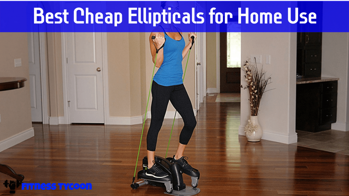Best Cheap Ellipticals For Home Use