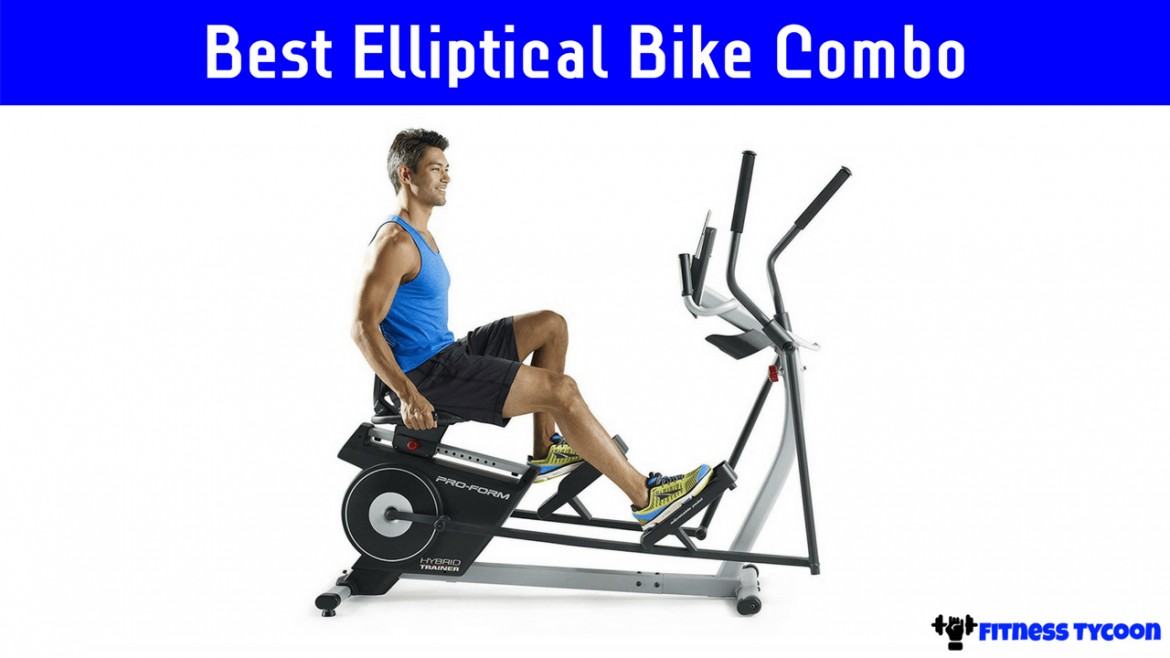 Best Elliptical Bike Combo Reviews