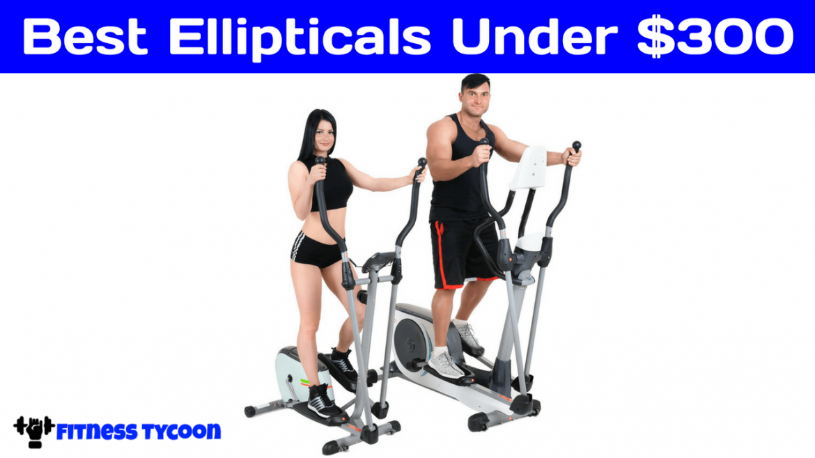 Best Elliptical Machine Under $300